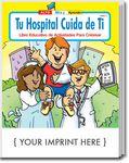 Custom Your Hospital Cares About You - Tu Hospital Cuida de Ti Spanish Coloring Book