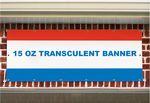 Custom Translucent Vinyl Banner, 15oz. (Flex Face) (4x6 )Ft.