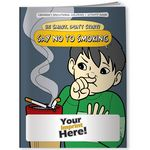 Custom Coloring Book - Be Smart, Don't Start! Say No to Smoking