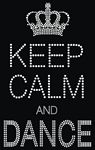 Custom Keep Calm Dance Rhinestone Transfer