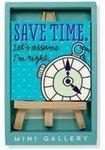 Custom Save Time Mini Artwork and Beechwood Easel Display