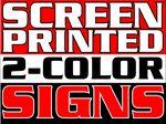 Custom 4Mil Coroplast Screen Printed Yard Sign - 2 Color/ 1 Side (24
