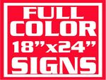 Custom 4mil Coroplast Full Color Yard Sign / 1 Sided (18