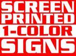 Custom 4Mil Coroplast Screen Printed Yard Sign - 1 Color/ 1 Side (24