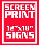 Custom 4Mil Coroplast Screen Printed Yard Sign - 1 Color/ 2 Sides (12