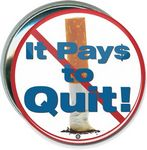 Custom Awareness - Stop Smoking, It Pays to Quit - 3 Inch Round Button