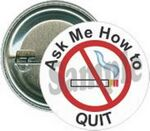 Custom Awareness - Ask Me How to Quit - 1 1/2 Inch Round Button