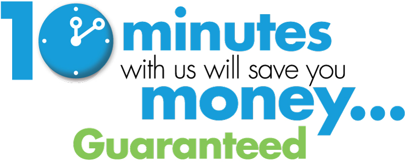 10 minutes with us will save you money
