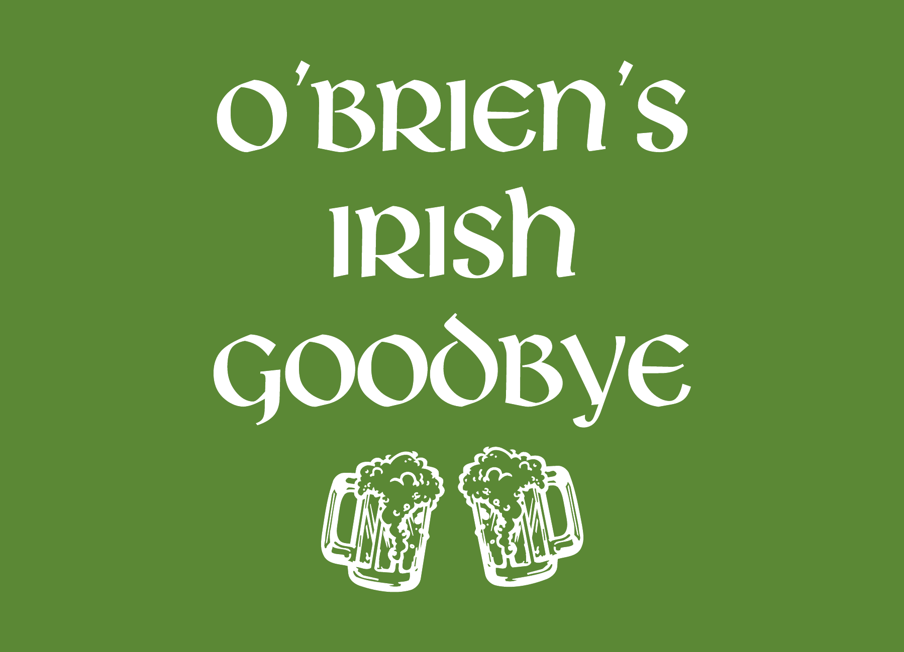 O'Brien's Irish Goodbye