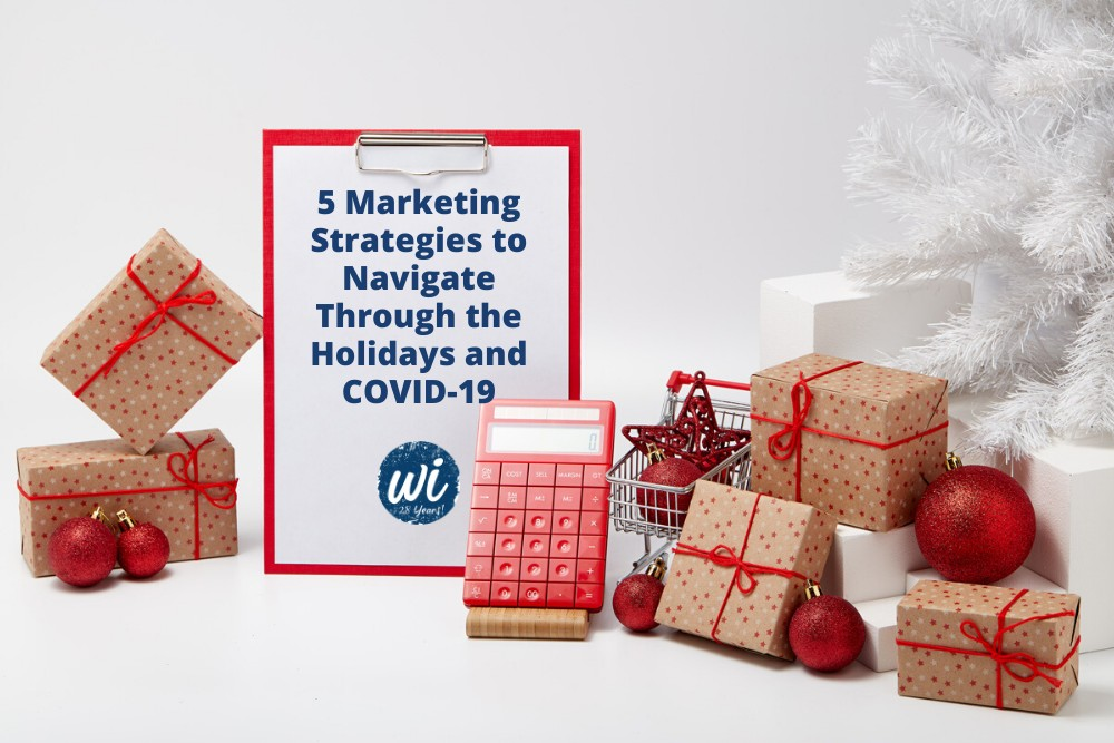 5 Marketing Strategies to Navigate Through the Holidays and COVID-19