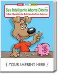 Custom Be Smart, Save Money - Sea Inteligente Ahorre Dinero Spanish Coloring Book