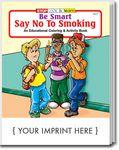 Custom Be Smart, Say No To Smoking Coloring Book