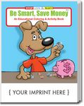 Custom Be Smart, Save Money Coloring Book
