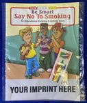 Custom Be Smart, Say No To Smoking Coloring Book Fun Pack