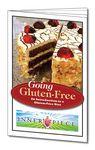 Going Gluten-Free - An Introduction to a Gluten-Free Diet Cookbook