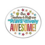 Custom Our Teachers & Staff Are PAWSitively Awesome! Lapel Pin With Presentation Card