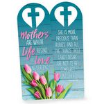 Mothers Are Where Life Begins And Love Never Ends Deluxe Die-Cut Bookmark